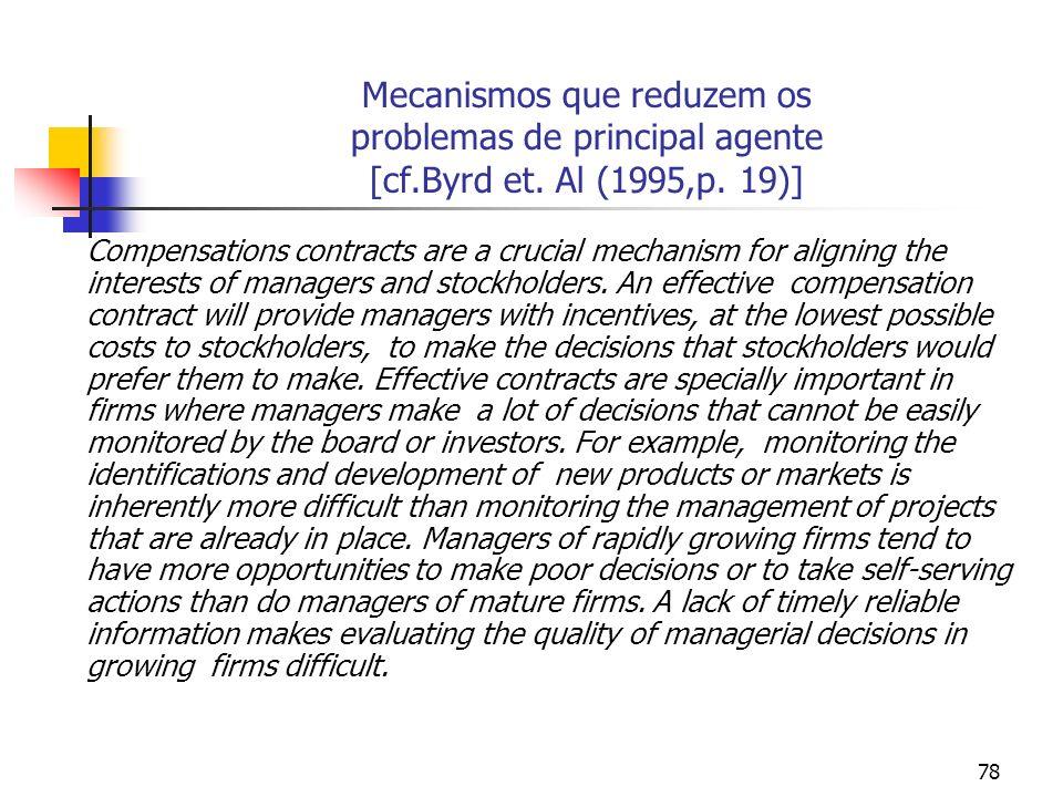 Mecanismos que reduzem os problemas de principal agente [cf. Byrd et